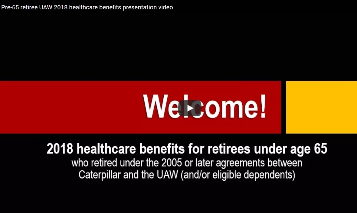 CLICK HERE to watch the video shown at pre-65 retiree meetings in September